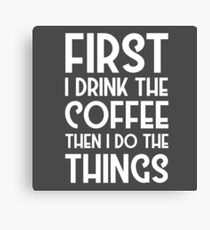 Coffee Cool Funny Quote Morning Mondays Humor Canvas Print