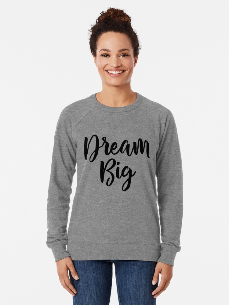 Alternate view of Dream Big Lightweight Sweatshirt