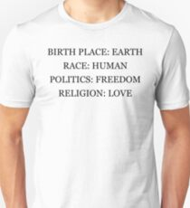 Birthplace Earth, Race Human, Politics Freedom, Religion Love Unisex T-Shirt