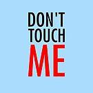 Don't Touch Me von germanX