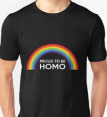 proud to be homo Unisex T-Shirt