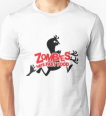 Zombies Hate Fast Food! T-Shirt