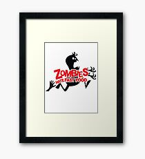 Zombies Hate Fast Food! Framed Print