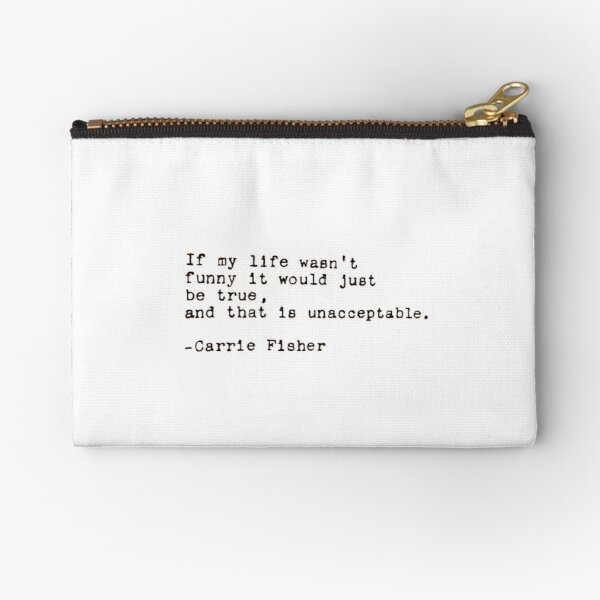 Carrie Fisher Quote Zipper Pouch