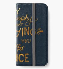 My Philosophy is that Worrying means you Suffer Twice Typography (Gold Version) iPhone Wallet/Case/Skin
