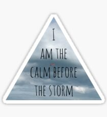 The Calm Before the Storm Sticker