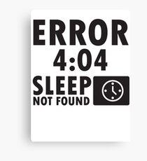 Error 4:04 - Sleep not found Canvas Print