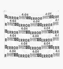 Error 4:04 - Sleep not found Wall Tapestry