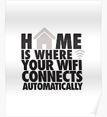 Home is where your WIFI connects automatically Poster