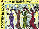 Rooted in Love ~ Grow Strong Together by Ellen Sauer