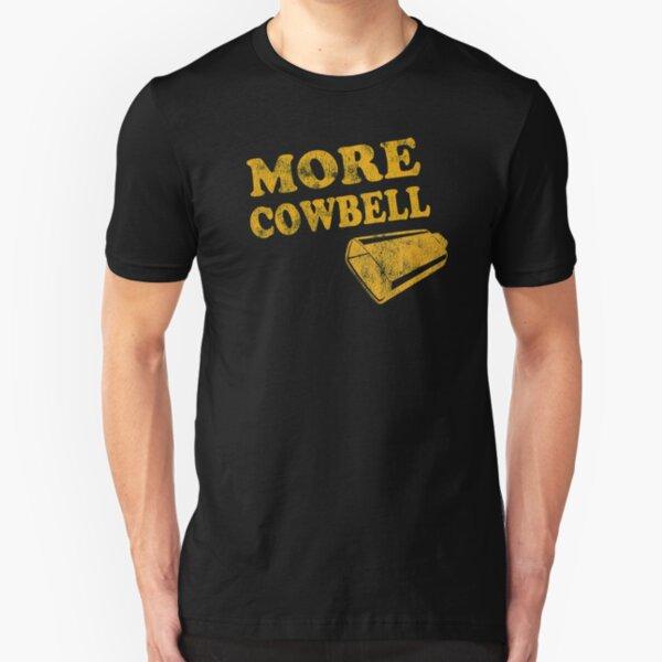 More Cowbell T-Shirt Slim Fit T-Shirt