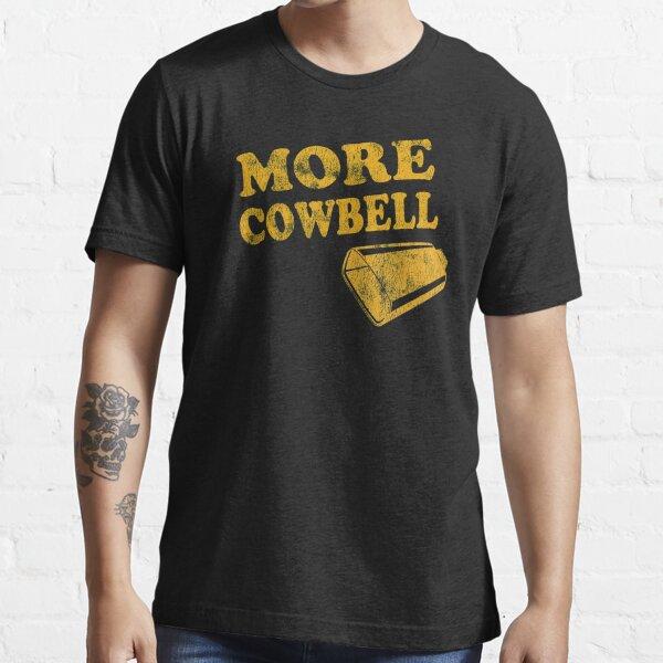 More Cowbell T-Shirt Essential T-Shirt