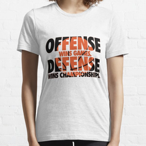 Offense wins games, defense wins championships Essential T-Shirt