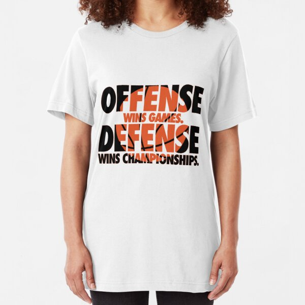 Offense wins games, defense wins championships Slim Fit T-Shirt