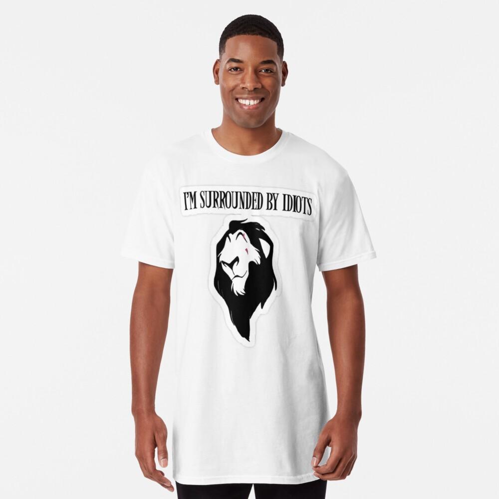 Im Umgeben durch Idioten-König Lion Funny Friendship Goal Tshirt Longshirt