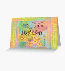 You Are Healed Greeting Card