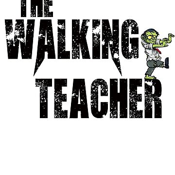 funny walking teacher, geek teaching school zombie t shirt design by chiplanay