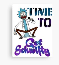 Time To Get Schwifty Canvas Print