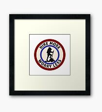 HIKE MORE WORRY LESS HIKING HIKER MOUNTAINS TRAILS NATURE Framed Print