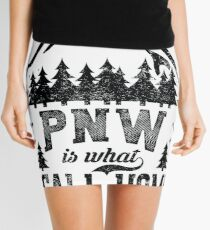 PNW is what I call home Mini Skirt