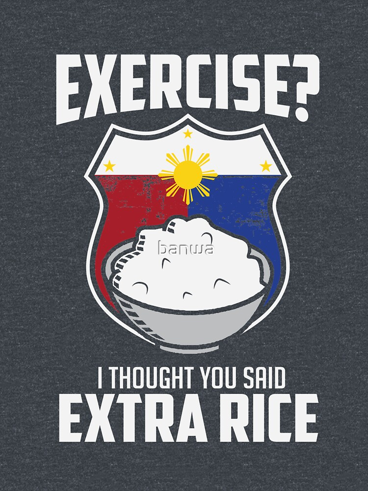 Exercise I Thought You Said Extra Rice Philippines Funny by banwa
