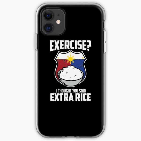 Exercise I Thought You Said Extra Rice Philippines Funny iPhone Soft Case