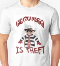 PROPERTY IS THEFT Unisex T-Shirt
