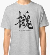 To Let The World Be - Black Edition Classic T-Shirt