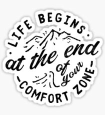 Life Begins At The End Of Your Comfort Zone Sticker