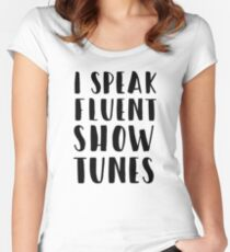 I SPEAK FLUENT SHOW TUNES Women's Fitted Scoop T-Shirt
