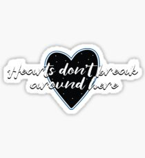 Hearts Don't Break Around Here Heart Sticker