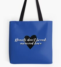 Hearts Don't Break Around Here Heart Tote Bag