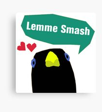 Lemme Smash Canvas Print