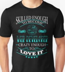 web developer - crazy enough Unisex T-Shirt