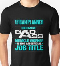 urban planner - bad ass Unisex T-Shirt