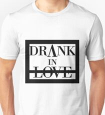 Drank In Love Unisex T-Shirt