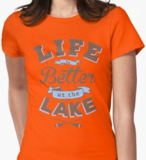 Life is Better at the Lake Outdoors Cabin Boating Fishing Womens Fitted T-Shirt