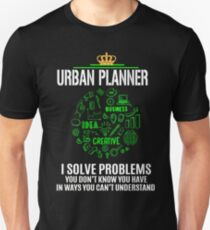 urban planner - solve problems T-Shirt