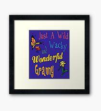 Wild Wacky Wonderful Granny Gifts Framed Print