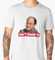 Can't Stand Ya Men's Premium T-Shirt