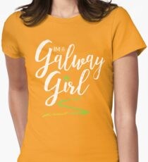 I'm a Galway Girl, white and green Womens Fitted T-Shirt