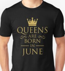 QUEEN ARE BORN IN JUNE Unisex T-Shirt