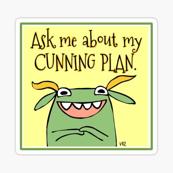 Cunning Plan Sticker