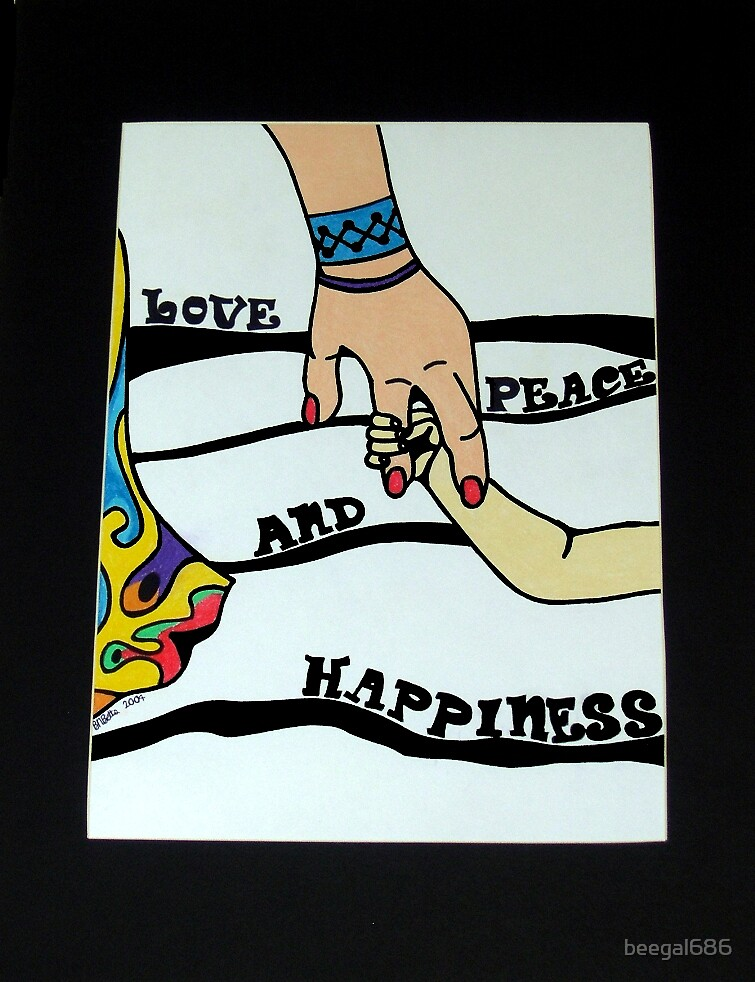 Love, Peace & Happiness by beegal686