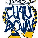 It's time to CHAU DOWN! by Dralore