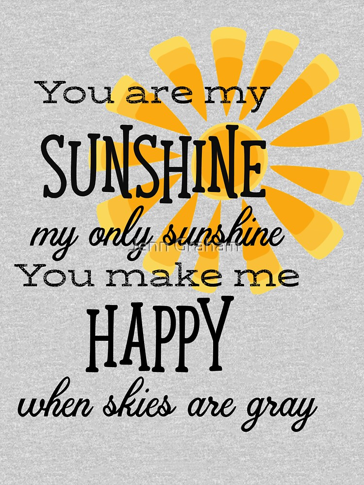 You Are My Sunshine by Jennstuff
