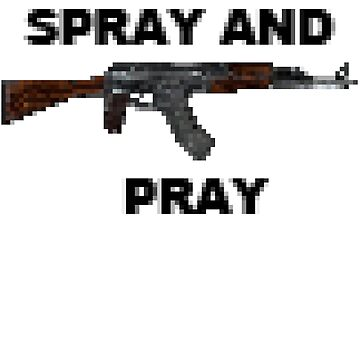 SPRAY AND PRAY by Odyssey6
