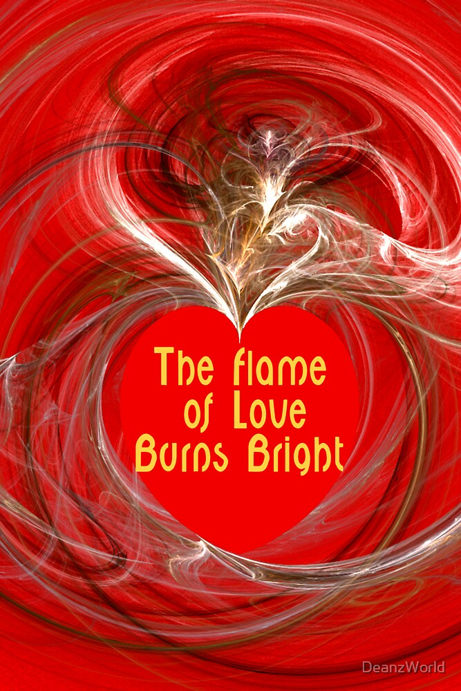 The Flame of Love Burns Bright by DeanzWorld