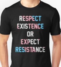 TRANS PRIDE FLAG - RESPECT EXISTENCE OR EXPECT RESISTANCE Unisex T-Shirt