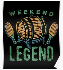 Weekend Legend Tee Shirts Love All Things Beer And Ping Pong T-Shirt Poster